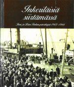 Inkeriläisiä siirtämässä. Jussi ja Liisa Tenkun päiväkirjat 1943-1944
