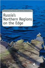 Russia's Northerns Region on the Edge:Communities, Industries and Populations from Murmansk to Magadan