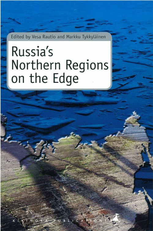 Russia's Northern Regions on the Edge: