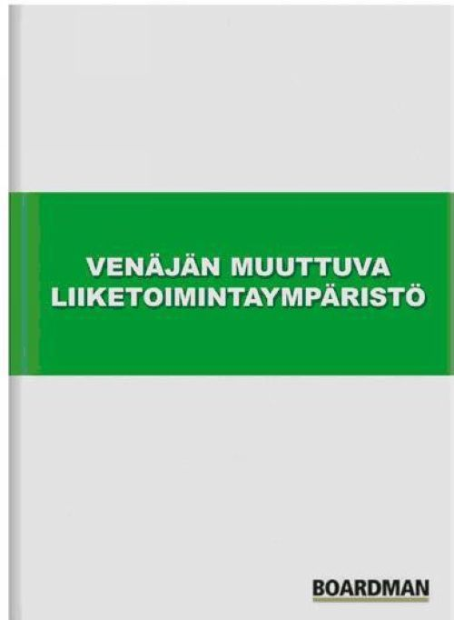Venäjän muuttuva liiketoimintaympäristö - venäläis-suomalaisten taloussuhteiden kehitys