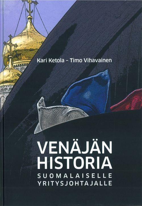 Venajan historia suomalaiselle yritysjohtajalle (на финском языке)