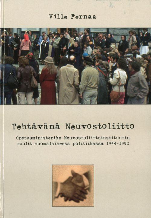 Tehtävänä Neuvostoliitto. Opetusministeriön Neuvostoliittoinstituutin roolit suomalaisessa politiikassa 1994-1992
