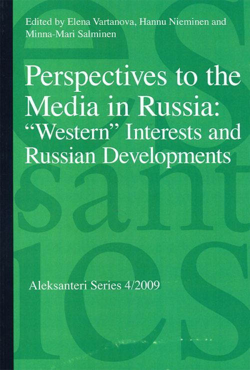 """Perspectives to the Media in Russia: """"Western"""" Interests and Russian Developments (на английском языке)"""
