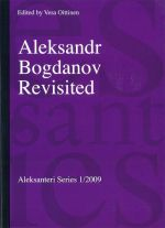 Aleksandr Bogdanov Revisited