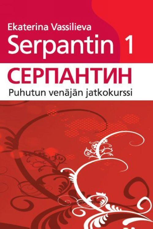 Serpantin 1. Puhutun venäjän jatkokurssi. Äänite-CD