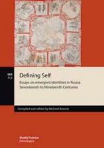 Defining Self. Essays on emergent identities in Russia Seventeenth to Nineteenth Centuries