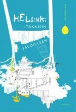 Helsinki takaisin jaloilleen. Askelia toimivampaan kaupunkiin