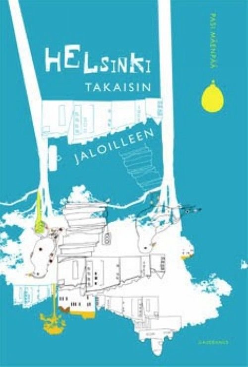 Helsinki takaisin jaloilleen askelia toimivampaan kaupunkiin