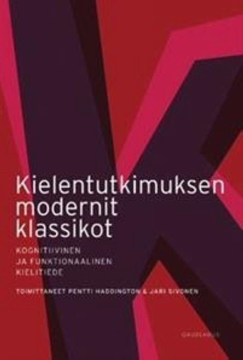 Kielentutkimuksen modernit klassikot. Kognitiivinen ja funktionaalinen kielitiede