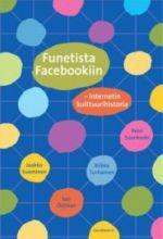 Funetista Facebookiin. Internetin kulttuurihistoria