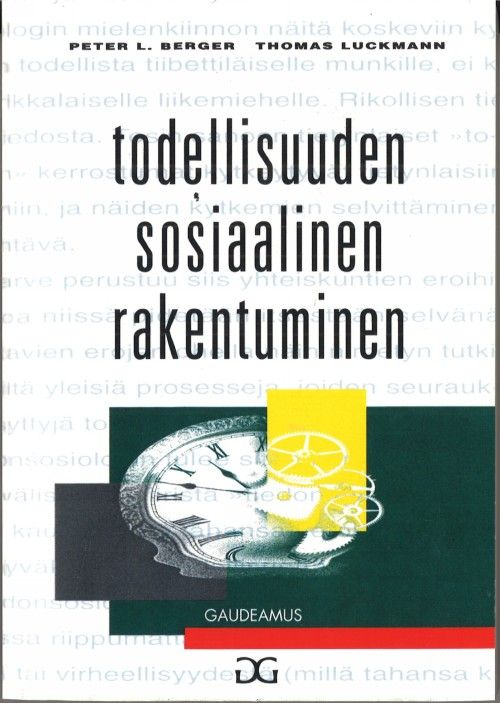 Todellisuuden sosiaalinen rakentuminen tiedonsosiologinen tutkielma