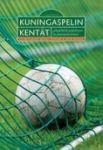 Kuningaspelin kentät jalkapalloilu paikallisena ja globaalina ilmiönä