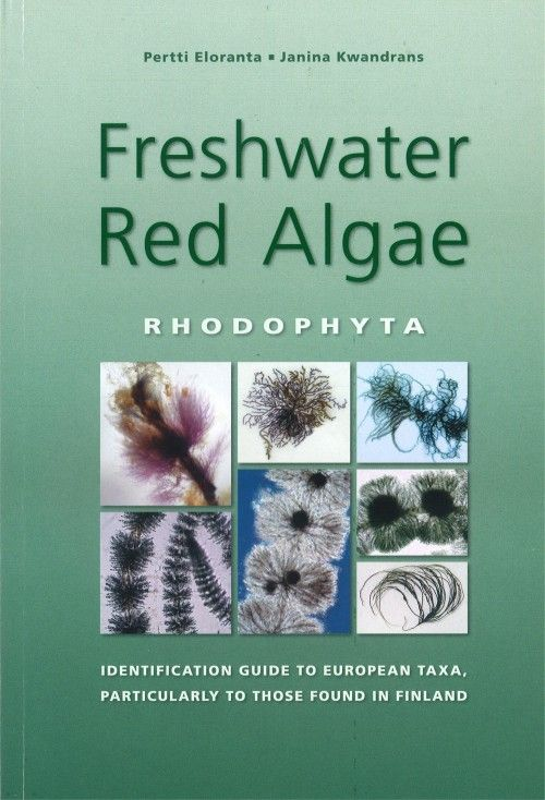 Freshwater red algae (Rhodophyta): Identification guide to European taxa, particularly to those [found] in Finland