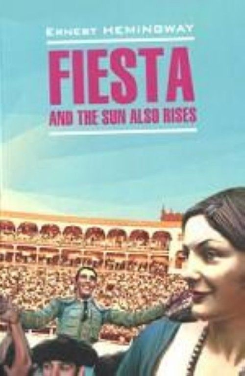 Fiesta and the Sun also Rises
