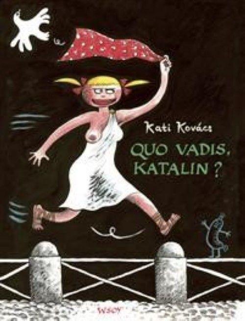 Quo vadis, Katalin?