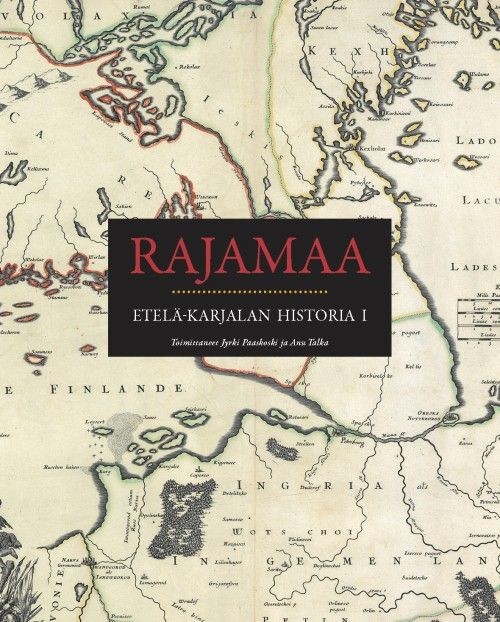 Rajamaa. Etelä-Karjalan historia I