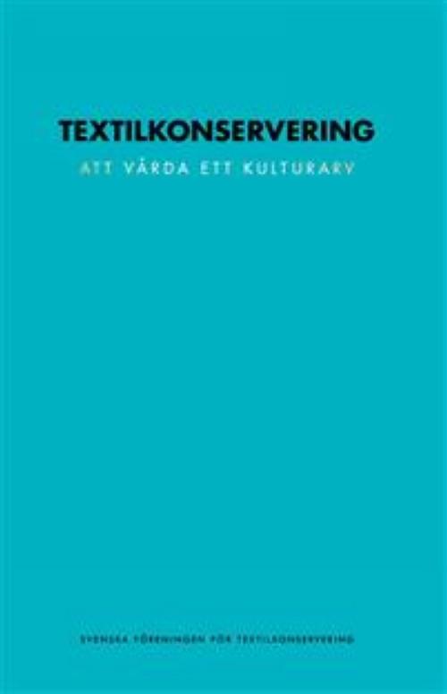 Textilkonservering - att vårda ett kulturarv