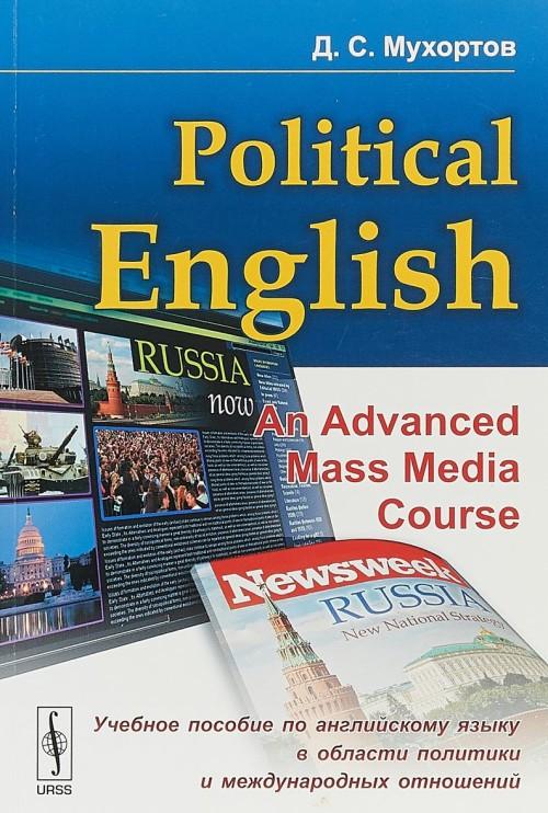 Political English. An Advanced Mass Media Course