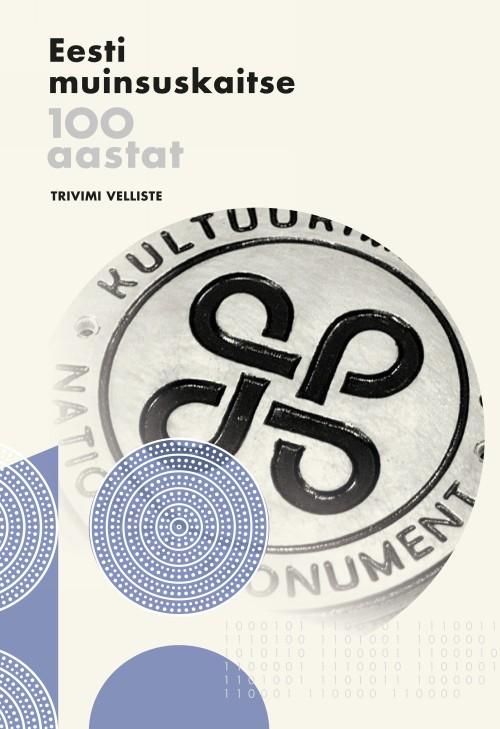 Eesti muinsuskaitse 100 aastat