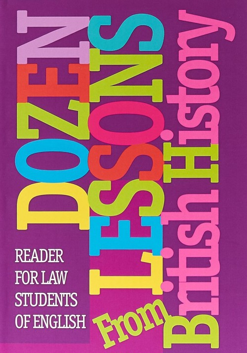 Dozen Lessons From British History. Reader. For law students of English
