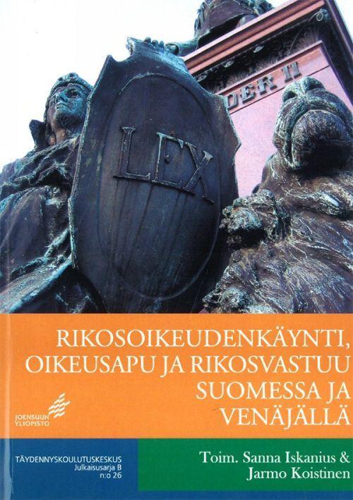 Rikosoikeudenkäynti, oikeusapu ja rikosvastuu Suomessa ja Venäjällä