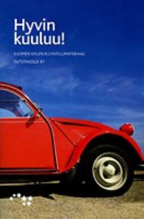 Hyvin kuuluu! Suomen kielen kuuntelumateriaali taitotasolle B1. Kirja ja CD.