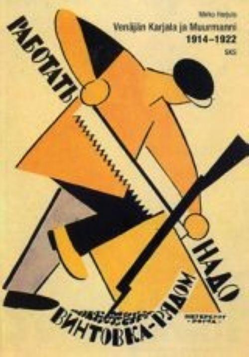 Venäjän Karjala ja Muurmanni 1914-1922  maailmansota, vallankumous, ulkomaiden interventio ja sisällissota