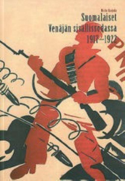 Suomalaiset Venäjän sisällissodassa 1917-1922. Финны в Гражданской войне в России 1917-1922 гг. (на финском языке)