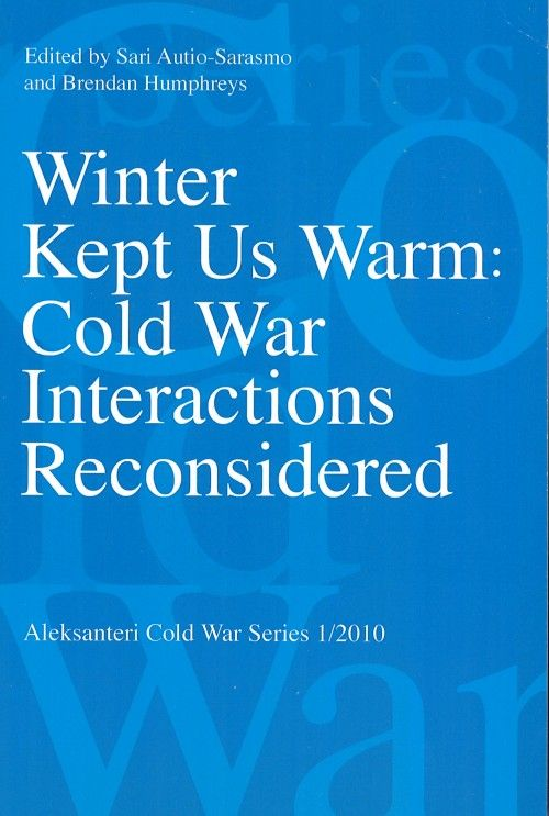 Winter Kept Us Warm: Cold War Interactions Reconsidered