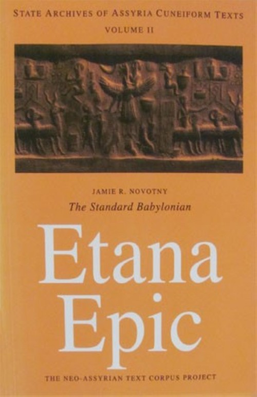 The Standard Babylonian Etana Epic. Cuneiform Text, Transliteration, Score, Glossary, Indices and Sign List