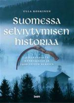 Suomessa selviytymisen historiaa. Kivikaudelta keskiajalle ja 1900-luvun alkuun