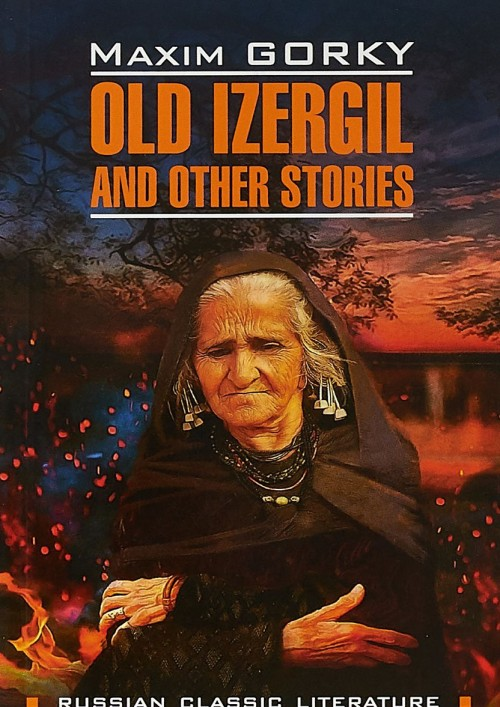 Old Izergil and Other Stories