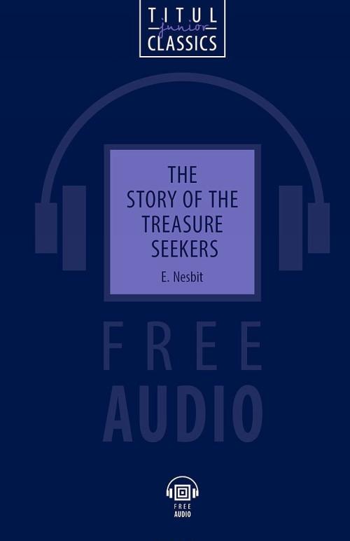 The Story of the Treasure Seekers / Искатели сокровища. Книга для чтения