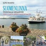 Suomenlinna. Visitor's Guide to UNESCO World Heritage Site