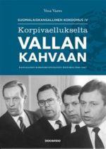Korpivaellukselta vallan kahvaan. Kansallisen kokoomuspuolueen historia 1966-1987