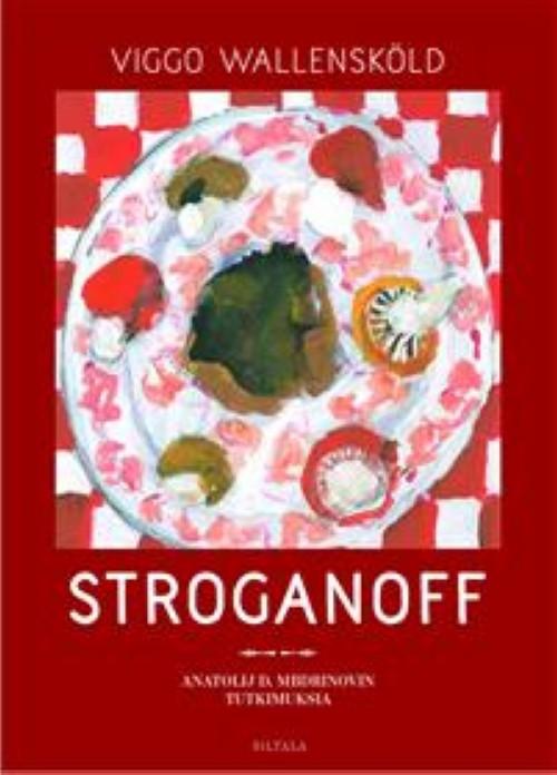Stroganoff. Anatoli D. Mbdrinovin tutkimuksia