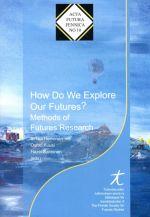 How Do We Explore Our Futures?  Methods of Futures Research. Eds. Sirkka Heinonen, Osmo Kuusi and Hazel Salminen