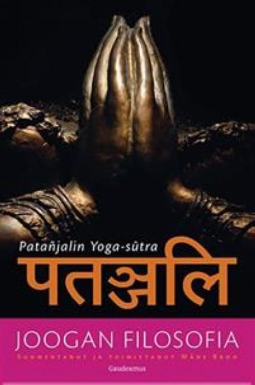 Joogan filosofia. Patanjalin Yoga-sutra