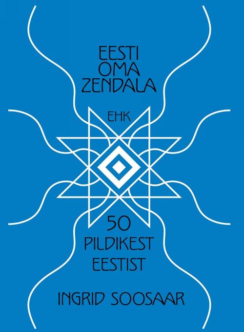 Eesti oma zendala, ehk 50 pildikest eestist