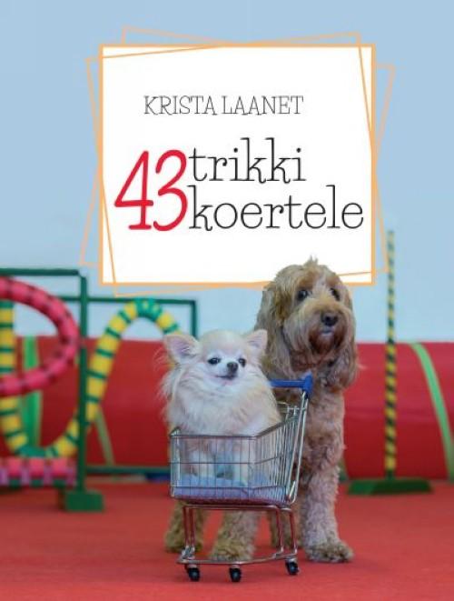 43 trikki koertele