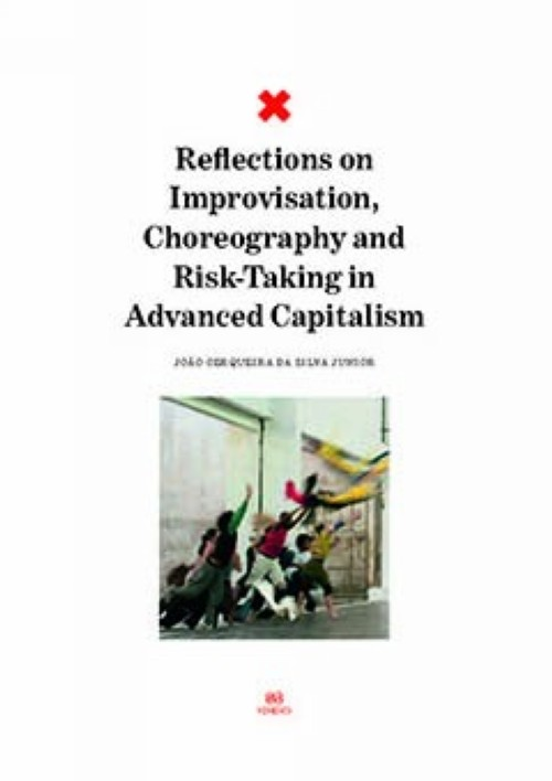 Reflections on improvisation, choreography and risk-taking in advanced capitalism