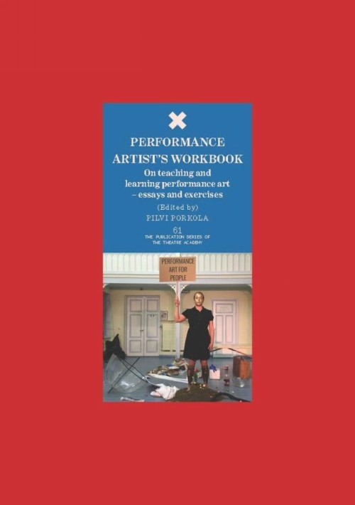 Performance artist's workbook on teaching and learning performance art : essays and exercises
