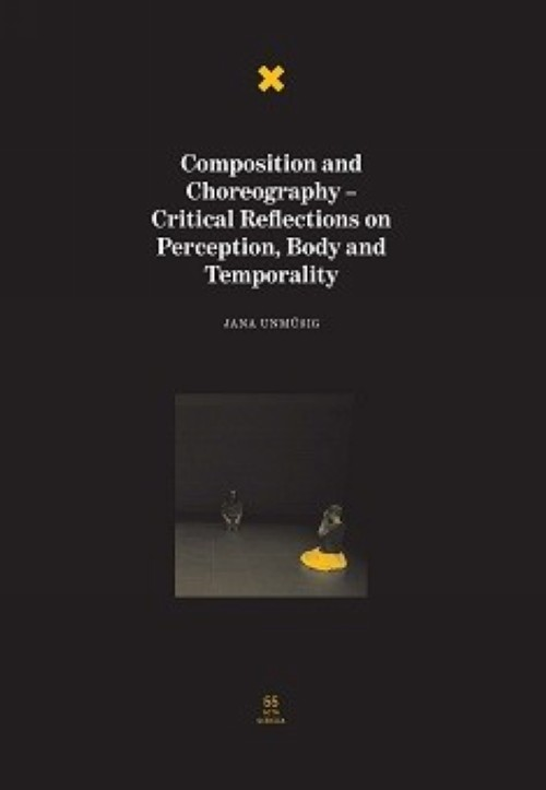 Composition and Choreography – Critical Reflections on Body, Perception and Temporality
