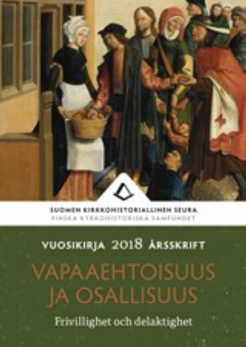 Vapaaehtoisuus ja osallisuus. Suomen kirkkohistorian seuran vuosikirja 108