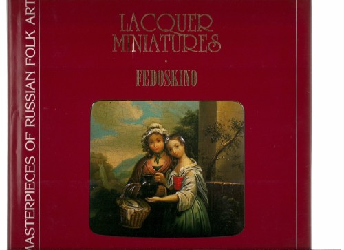 Lacquer Miniatures. Fedoskino. Masterpieces of Russian Folk Art