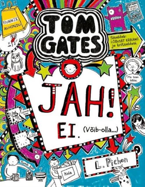 Tom gates 8: jah! ei. (võib-olla…)
