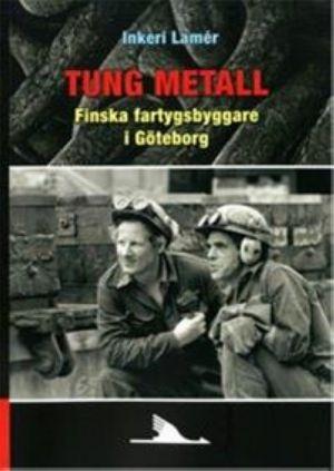 Tung metall. Finska fartygsbyggare i Göteborg