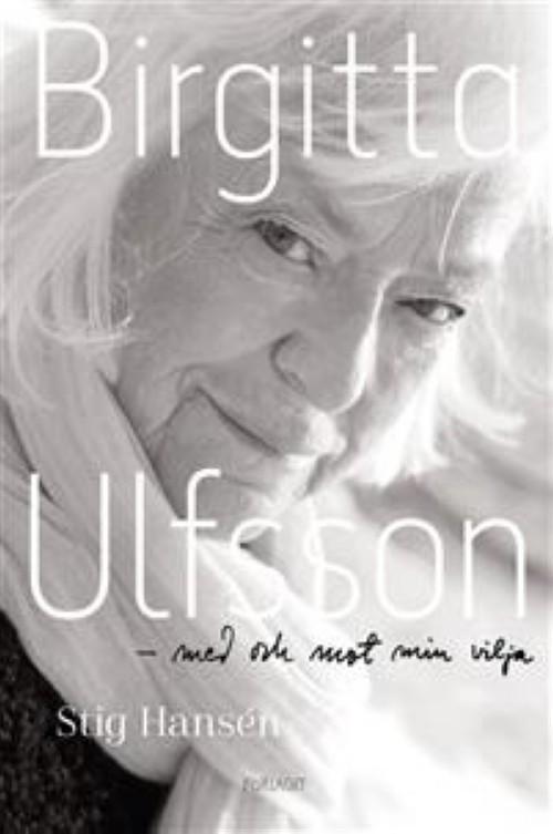 Birgitta Ulfsson : med och mot min vilja