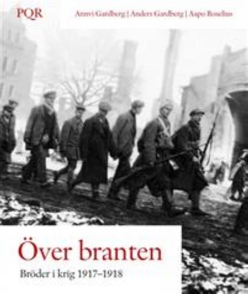 Över branten - bröder i krig 1917-1918. Bröder i krig 1917-1918
