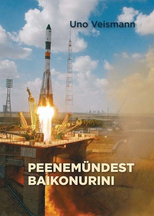 Peenemündest baikonurini. nõukogude liidu raketid ja nende konstruktorid